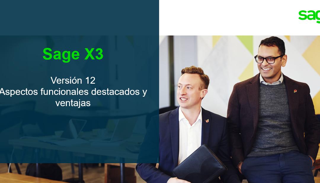 Nueva versión de Sage X3: mejoras, capacidades y servicios para hacer crecer tu negocio