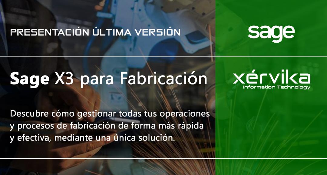 Xérvika presenta Sage X3 para Fabricación