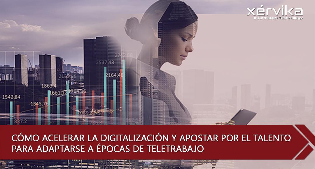 Cómo acelerar la digitalización y adaptarse a épocas de teletrabajo