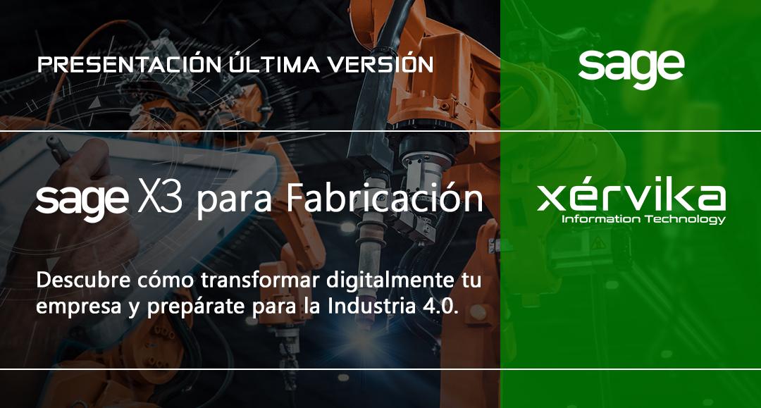 Xérvika presenta la última versión de Sage X3 para Fabricación
